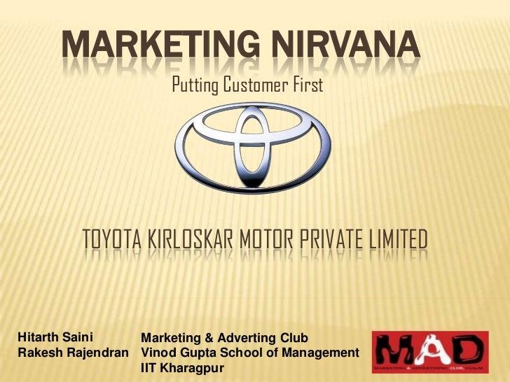 MARKETING NIRVANA                      Putting Customer First         TOYOTA KIRLOSKAR MOTOR PRIVATE LIMITEDHitarth Saini ...