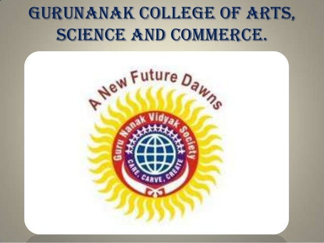 GURUNANAK COLLEGE OF ARTS, SCIENCE AND COMMERCE.
