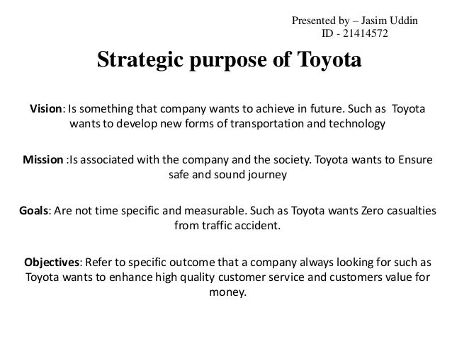 toyota company objectives Marketing strategy of toyota motor get docx marketing strategy of toyota motor corporation strategy assists with many of the objectives of company.