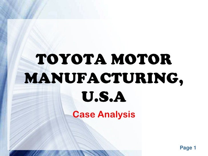 TOYOTA MOTORMANUFACTURING,     U.S.A    Case Analysis     Powerpoint Templates   Page 1