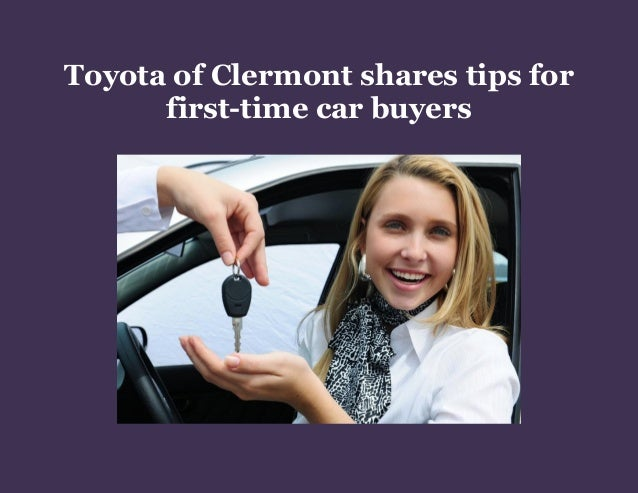Toyota of Clermont shares tips for first time car buyers