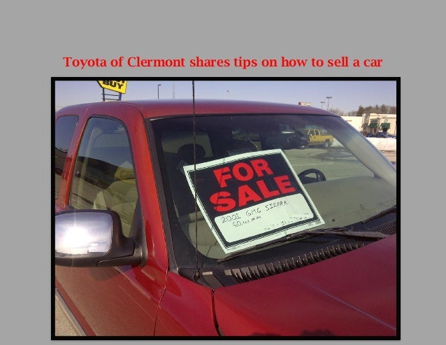 Toyota of Clermont shares tips on how to sell a car!
