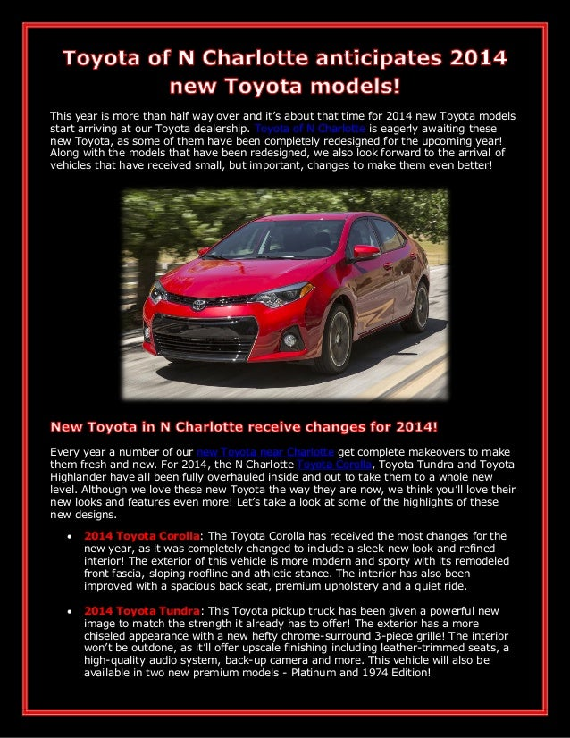 This year is more than half way over and it's about that time for 2014 new Toyota models start arriving at our Toyota deal...