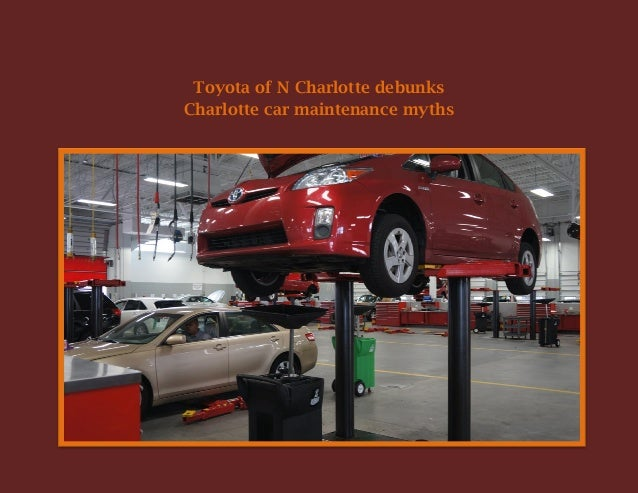 Toyota of N Charlotte debunks charlotte car maintenance myths!