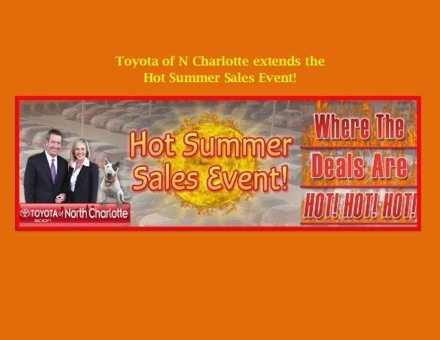 Toyota of N Charlotte extends the Hot Summer Sales Event!