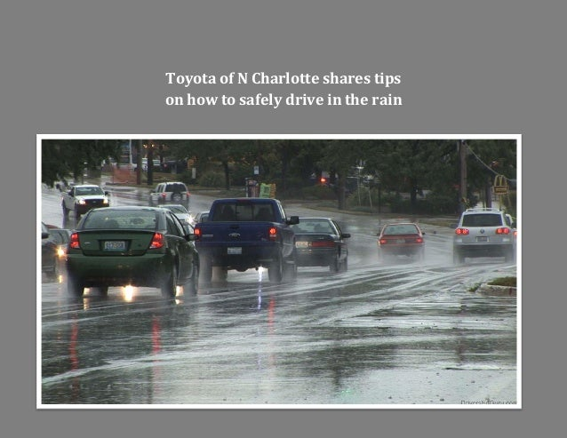 Toyota of N Charlotte shares tips on how to safely drive in the rain