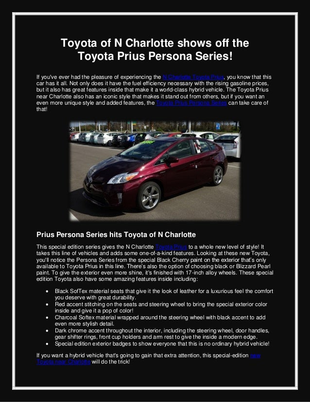 Toyota of N Charlotte shows off theToyota Prius Persona Series!If youve ever had the pleasure of experiencing the N Charlo...