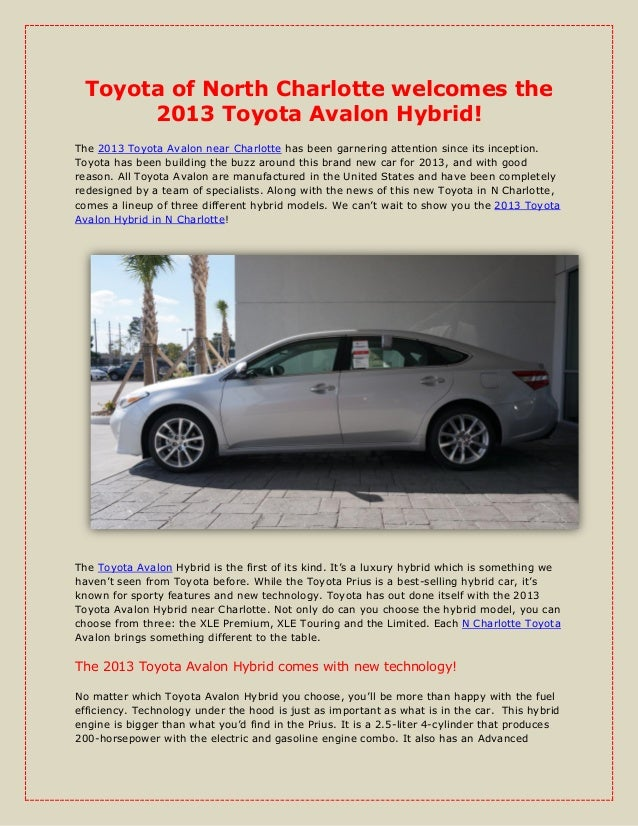 Toyota of North Charlotte welcomes the      2013 Toyota Avalon Hybrid!The 2013 Toyota Avalon near Charlotte has been garne...