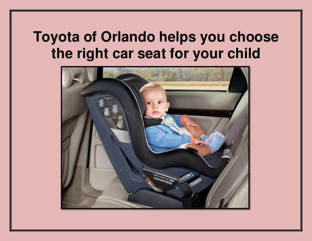 Toyota of Orlando helps you choose the right car seat