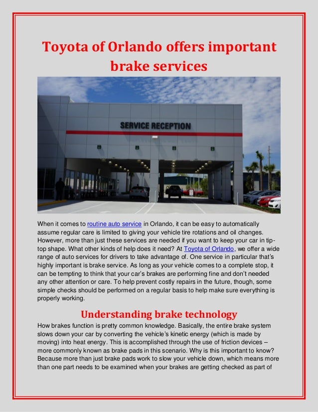 Toyota of Orlando offers important brake services When it comes to routine auto service in Orlando, it can be easy to auto...