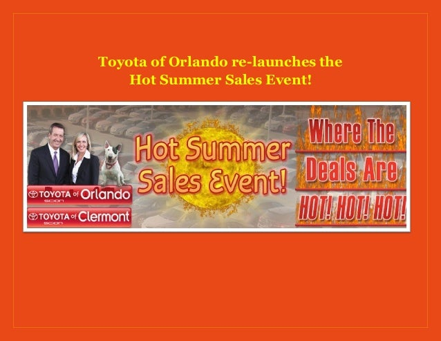Toyota of Orlando re-launches the Hot Summer Sales Event!