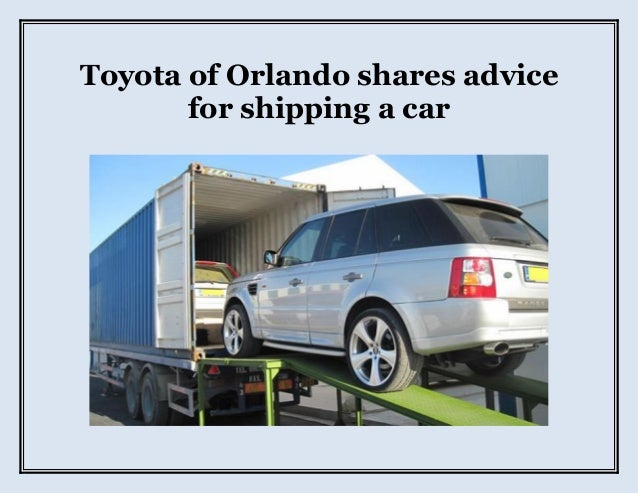 Toyota of Orlando shares advice for shipping a car