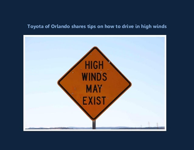Toyota of Orlando shares tips on how to drive in high winds!