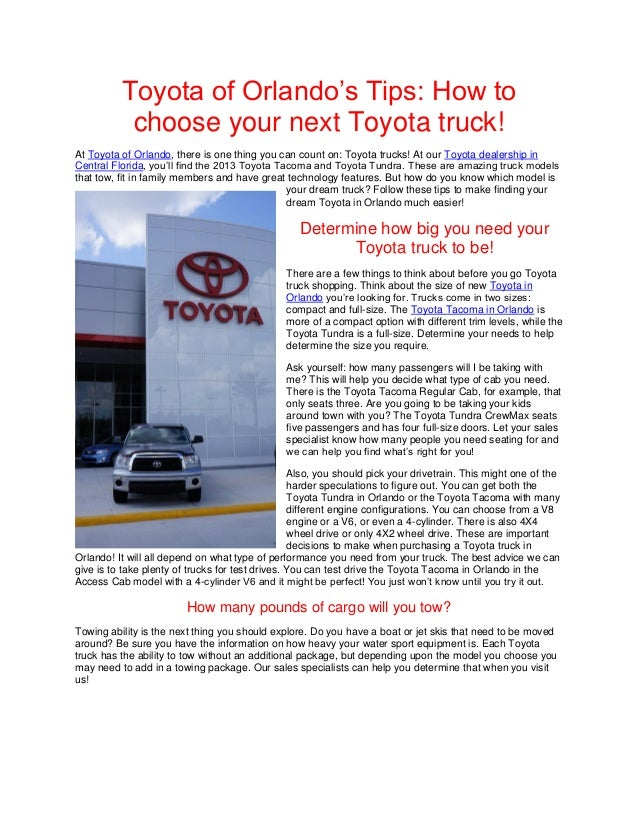 Toyota of Orlando's Tips: How to           choose your next Toyota truck!At Toyota of Orlando, there is one thing you can ...