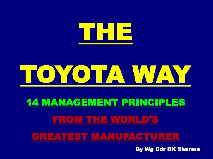 THE  <br />TOYOTA WAY<br />14 MANAGEMENT PRINCIPLES FROM THE WORLD'S <br />GREATEST MANUFACTURER<br />By Wg Cdr DK Sharma<...