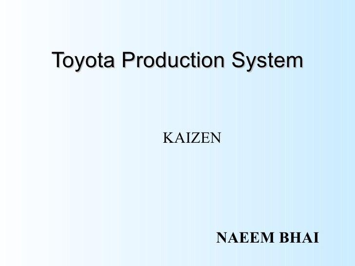 Toyota Production System KAIZEN NAEEM BHAI