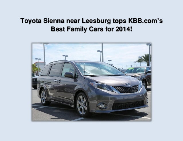 Toyota Sienna near Leesburg tops KBB.com's Best Family Cars for 2014!