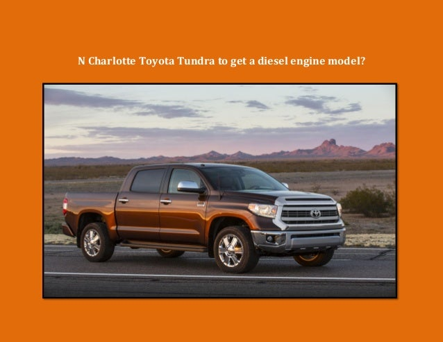 N Charlotte Toyota Tundra to get a diesel engine model?