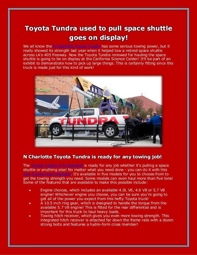 Toyota Tundra used to pull space shuttlegoes on display!We all know the N Charlotte Toyota Tundra has some serious towing ...