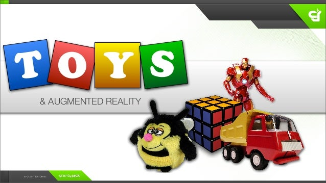 T O Y S & AUGMENTED REALITY