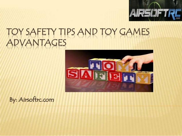 Toys Safety Tips Toy Safety Tips And Toy