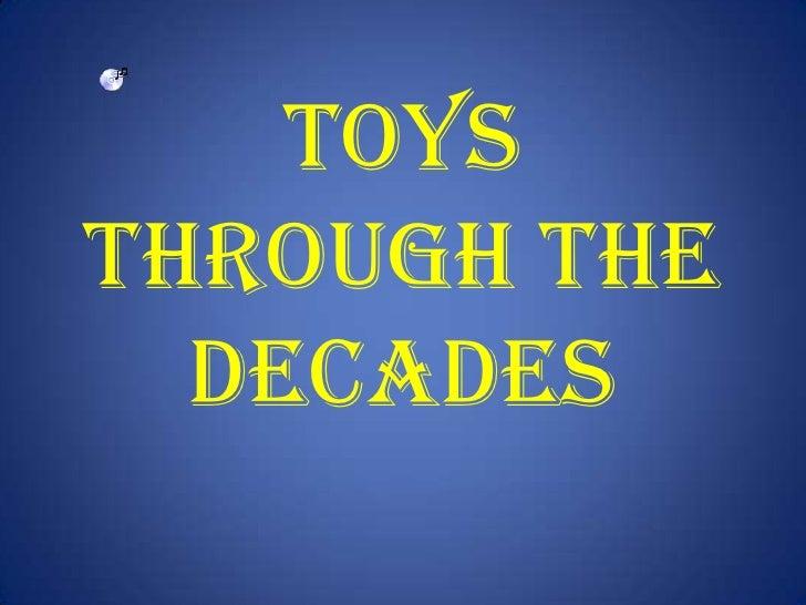 Toys Through The Decades