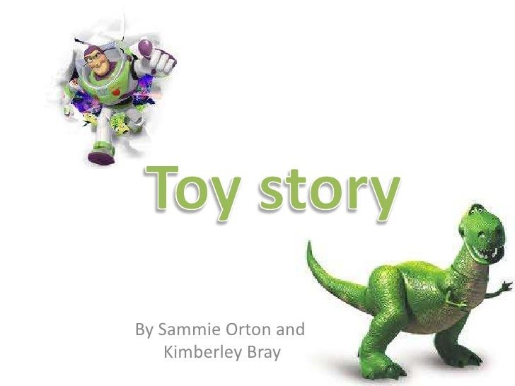 Toy story<br />By Sammie Orton and<br /> Kimberley Bray <br />