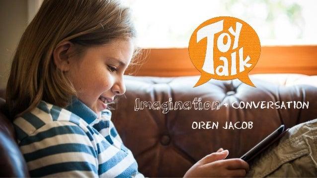 Digital Kids Summit 2013: Oren Jacob, CEO, ToyTalk