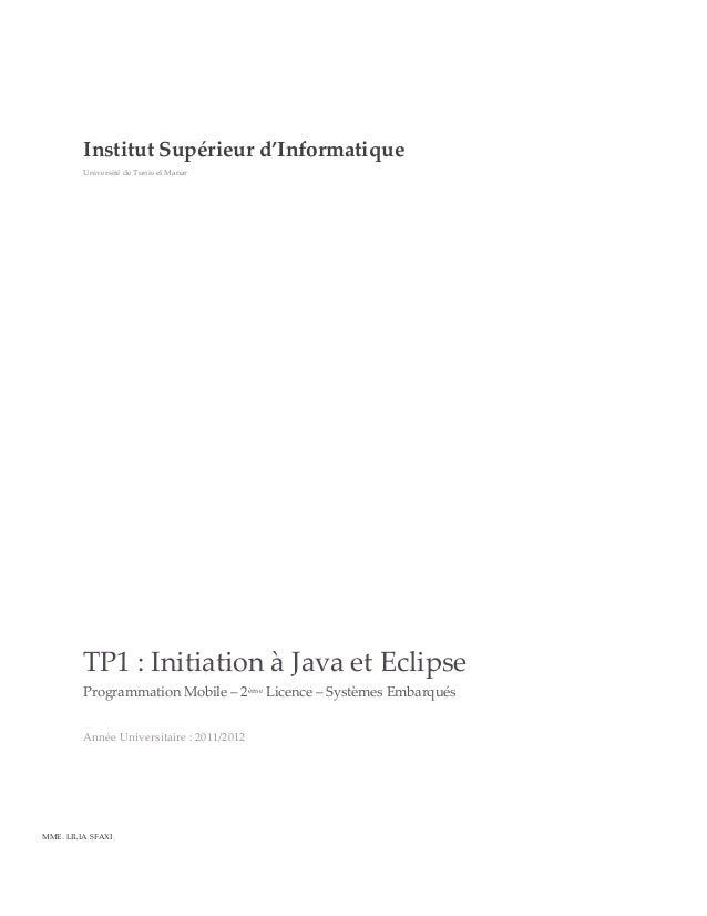 Institut Supérieur d'Informatique  Université de Tunis el Manar   TP1 : Initiation à Java et Eclipse  Pr...