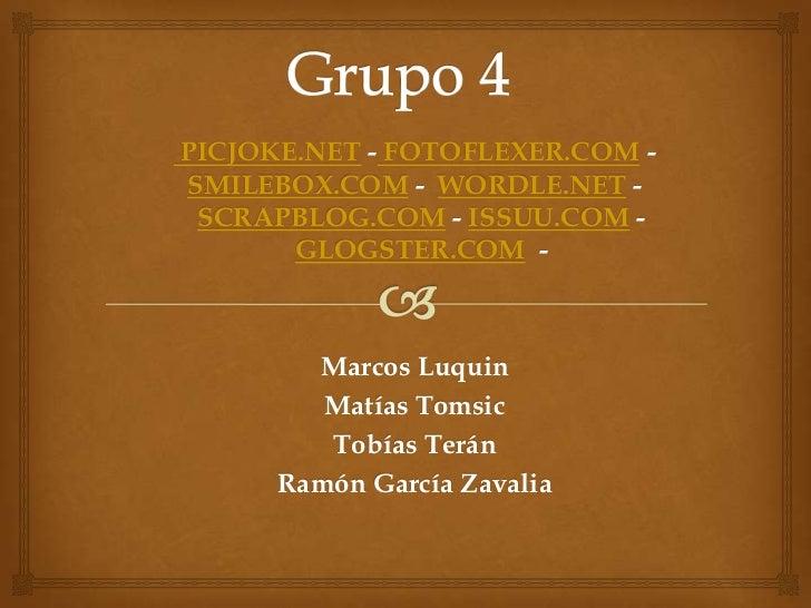 PICJOKE.NET - FOTOFLEXER.COM -SMILEBOX.COM - WORDLE.NET - SCRAPBLOG.COM - ISSUU.COM -       GLOGSTER.COM -        Marcos L...