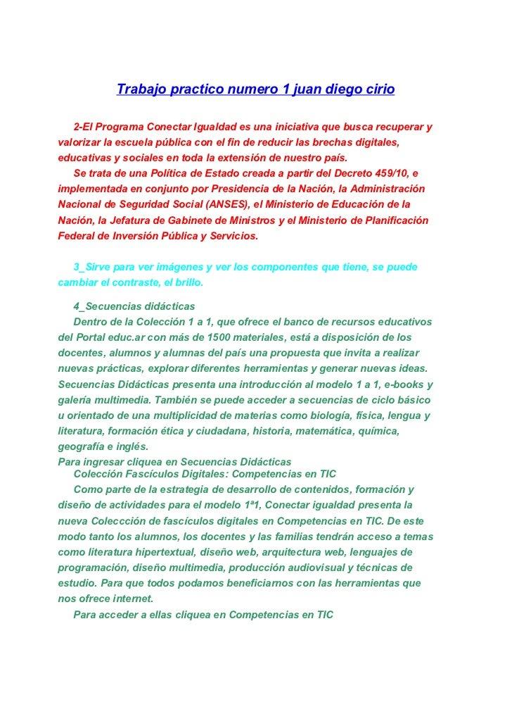 Trabajo practico numero 1 juan diego cirio   2-El Programa Conectar Igualdad es una iniciativa que busca recuperar yvalori...