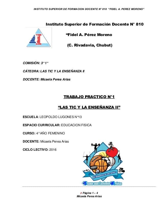 "INSTITUTO SUPERIOR DE FORMACION DOCENTE N° 810 ""FIDEL A. PEREZ MORENO""  Página 1 – 4 Micaela Perea Arias Instituto Superi..."
