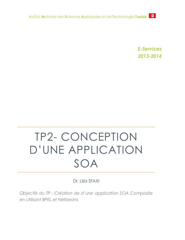 Institut National des Sciences Appliquées et de Technologie Tunisie  E-Services 2013-2014  TP2- CONCEPTION D'UNE APPLICATI...