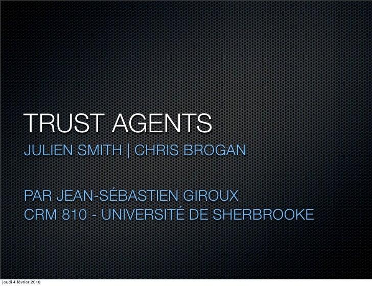 TRUST AGENTS            JULIEN SMITH | CHRIS BROGAN              PAR JEAN-SÉBASTIEN GIROUX            CRM 810 - UNIVERSIT...