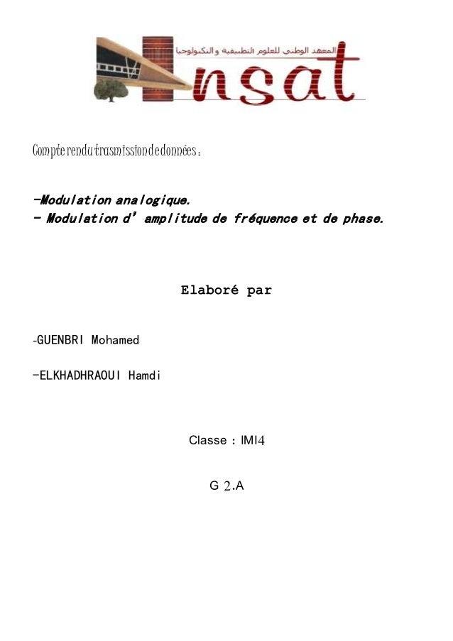 Compte rendu trasmission de données :  -Modulation analogique.  - Modulation d'amplitude de fréquence et de phase.  Elabor...