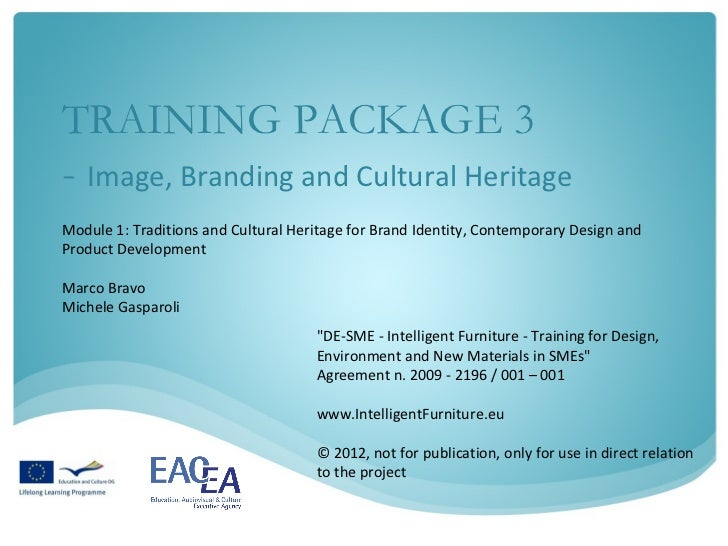 TRAINING PACKAGE 3- Image, Branding and Cultural HeritageModule 1: Traditions and Cultural Heritage for Brand Identity, Co...