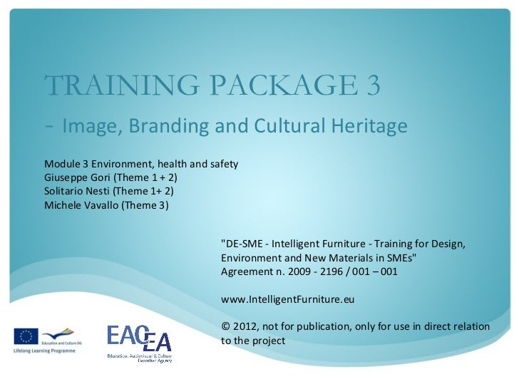 TRAINING PACKAGE 3- Image, Branding and Cultural HeritageModule 3 Environment, health and safetyGiuseppe Gori (Theme 1 + 2...
