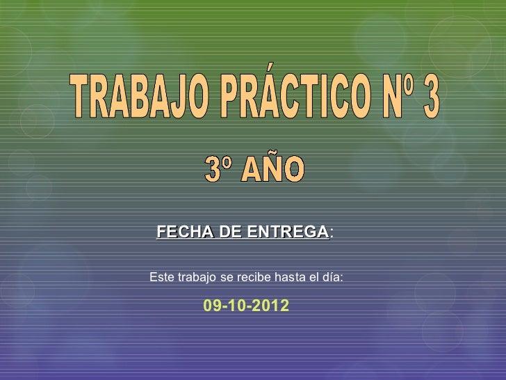 FECHA DE ENTREGA:          ENTREGAEste trabajo se recibe hasta el día:          09-10-2012