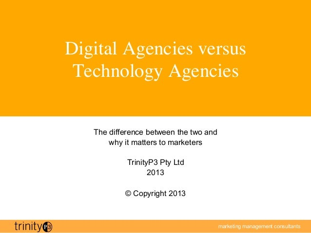 Digital Agencies versus  Technology Agencies    The difference between the two and        why it matters to marketers    ...