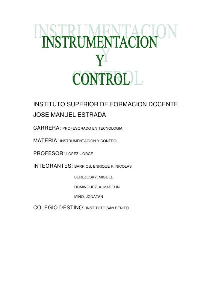 INSTITUTO SUPERIOR DE FORMACION DOCENTEJOSE MANUEL ESTRADACARRERA: PROFESORADO EN TECNOLOGIAMATERIA: INSTRUMENTACION Y CON...