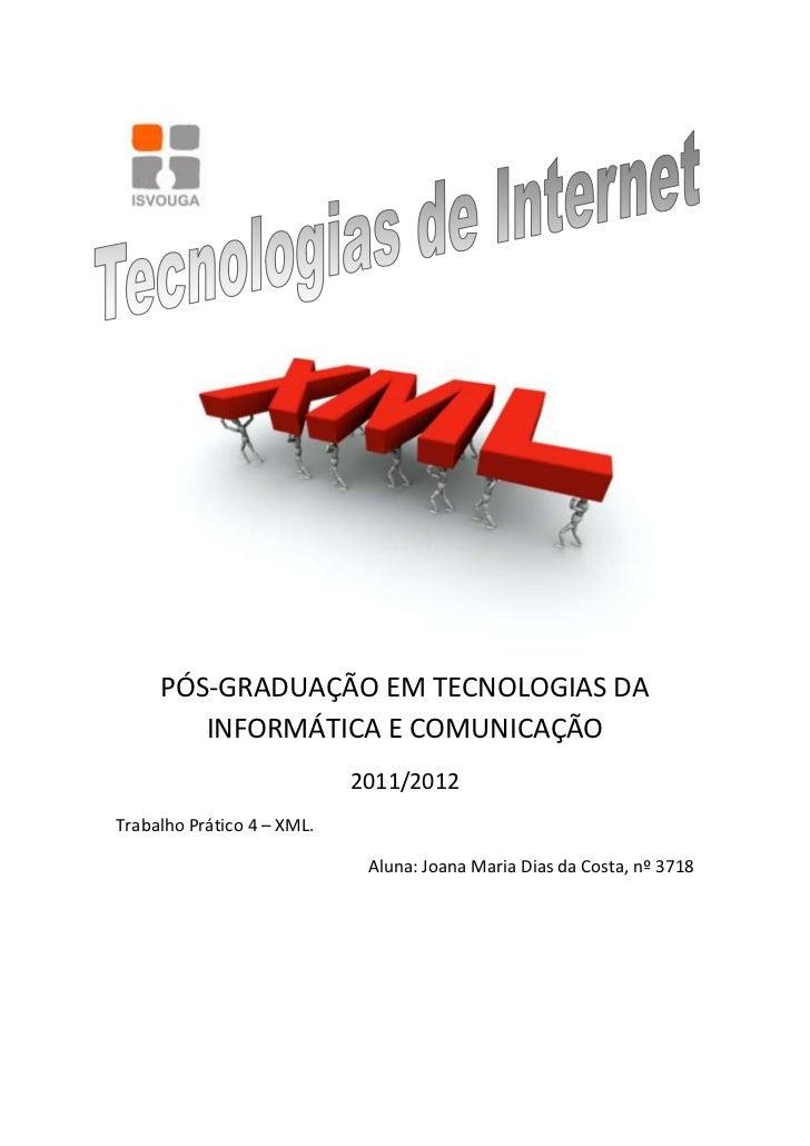 PÓS-GRADUAÇÃO EM TECNOLOGIAS DA        INFORMÁTICA E COMUNICAÇÃO                            2011/2012Trabalho Prático 4 – ...