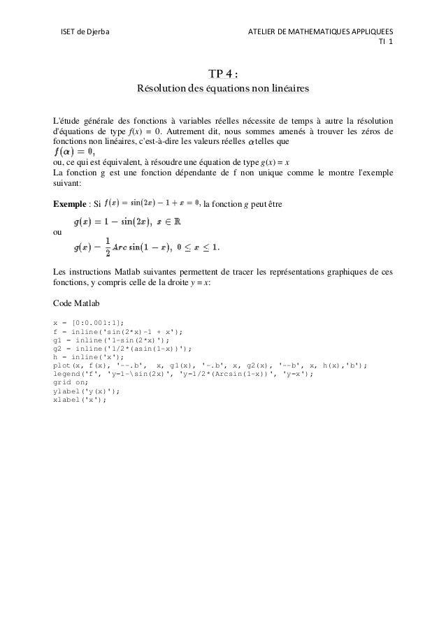 ISET de Djerba ATELIER DE MATHEMATIQUES APPLIQUEES TI 1 TP 4 : Résolution des équations non linéaires L'étude générale des...