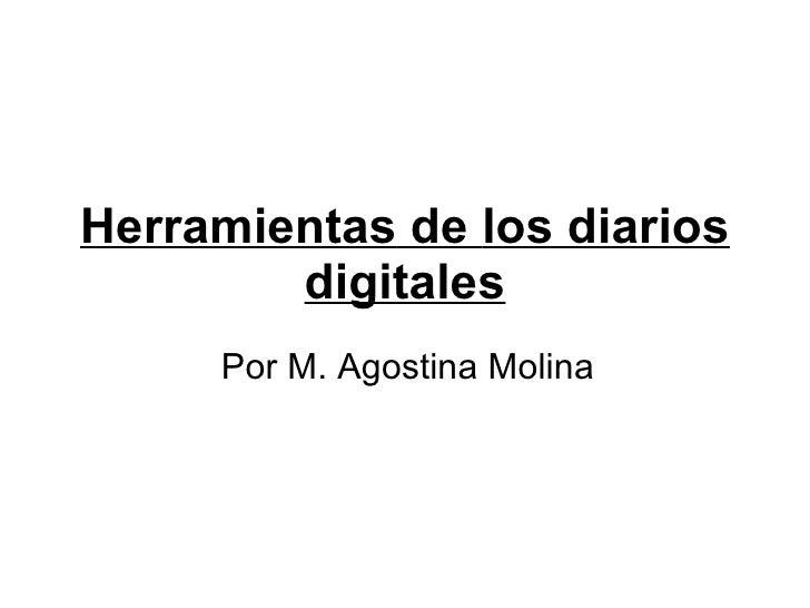 Herramientas  de  los diarios   digitales Por  M. Agostina Molina