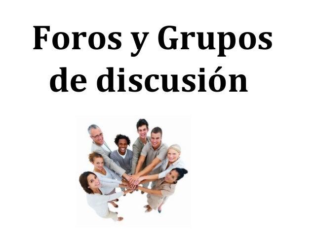 Foros y Grupos de discusion