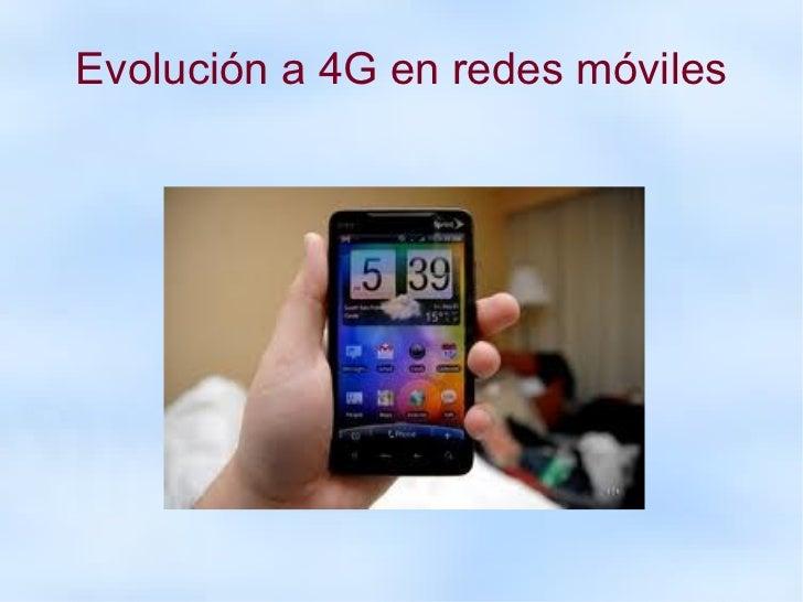 Evolución a 4G en redes móviles