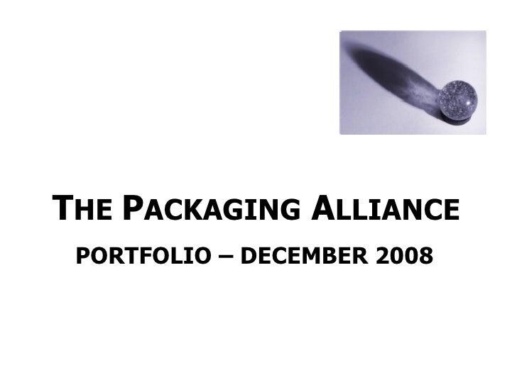 T HE  P ACKAGING  A LLIANCE PORTFOLIO – DECEMBER 2008