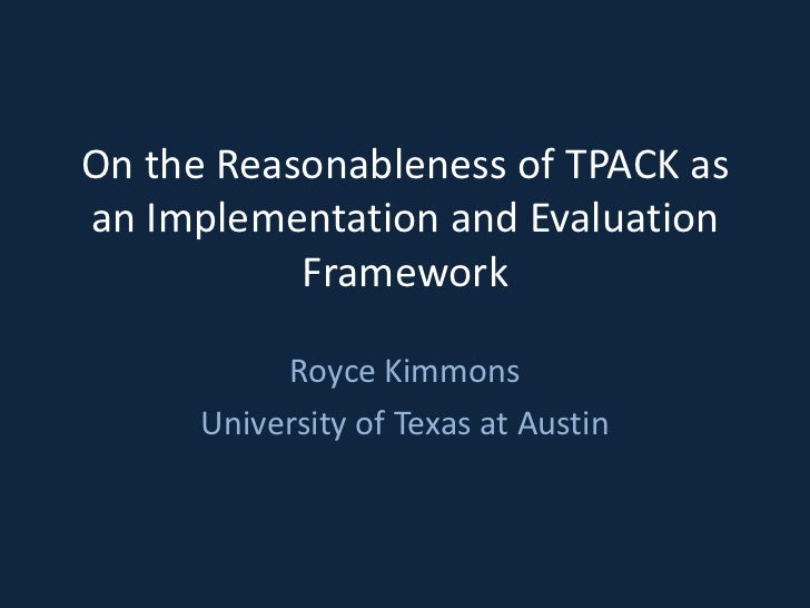 On the Reasonableness of TPACK as an Implementation and Evaluation Framework
