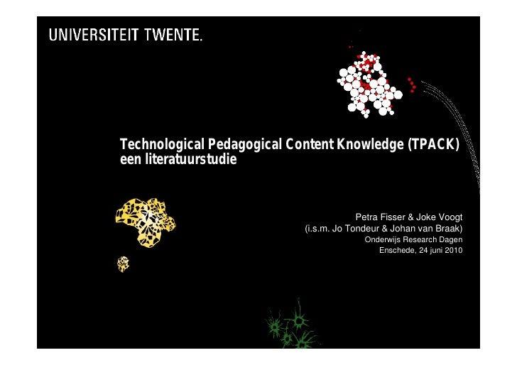 Technological Pedagogical Content Knowledge (TPACK) een literatuurstudie                                           Petra F...