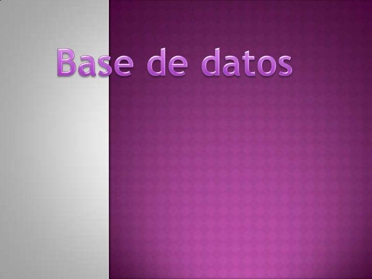 BASES DE DATOSAlmacena datos      Organiza y recopila                    información           Tablas o           relaciones