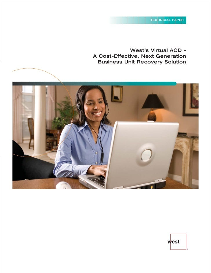 TECHNICAL PAPER                  West's Virtual ACD – A Cost-Effective, Next Generation  Business Unit Recovery Solution